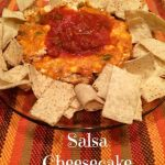 Salsa Cheesecake #AppetizerWeek
