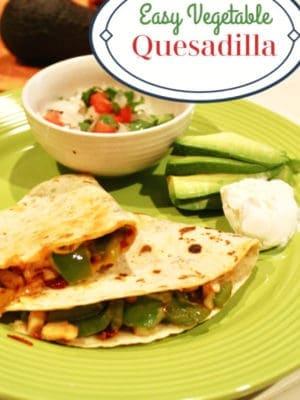 easy vegetable quesadilla