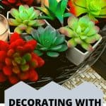 Decorating with succulent