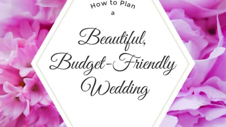 How to Plan a Budget-friendly Wedding