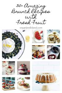 30+ Amazing Brunch Recipes with Fresh Fruit - Organized Island