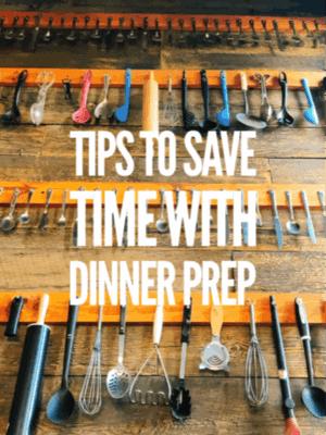 Tips for Easy Dinner Prep