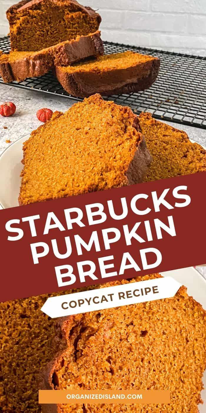 Starbucks Pumpkin Bread sliced