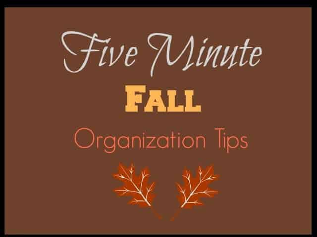 Five Minute Fall Organization Tips