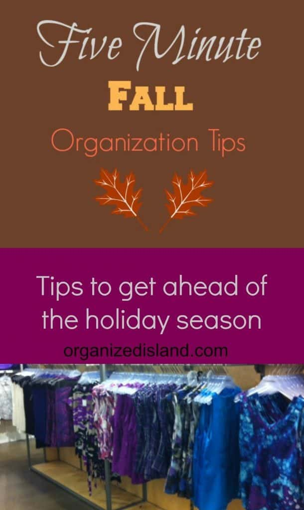 Got a few minutes? Get a jumpstart on the holiday season with these bite-sized five minute fall organizing tips.