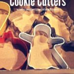 Cookie Cutters – Organizing Tip