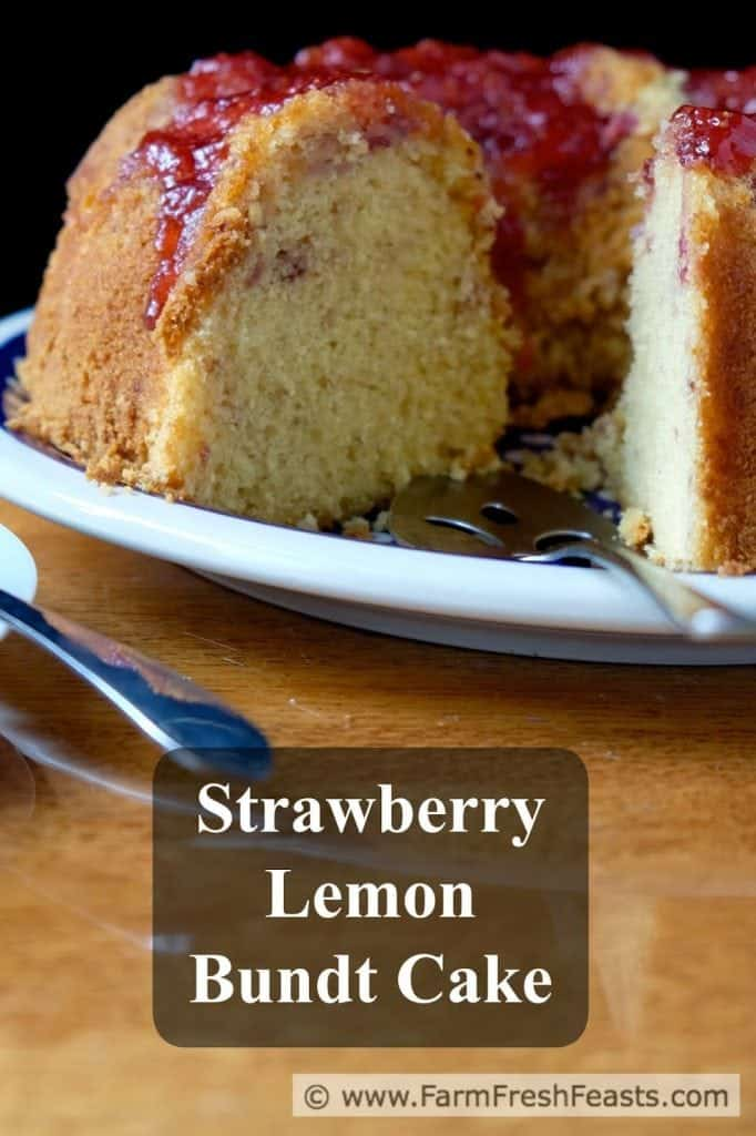 Strawberry Lemon Bundt Cake / Farm Fresh Feasts