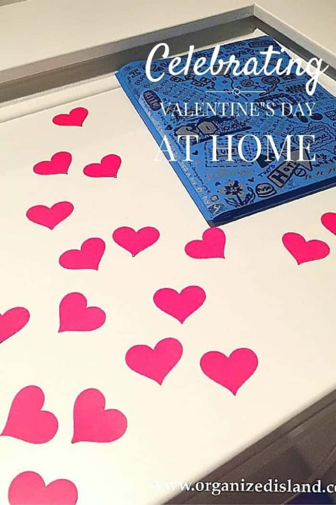 Simple ways to celebrate Valeintines Day at home.