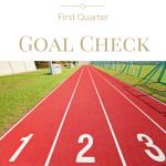First Quarter Goal Check