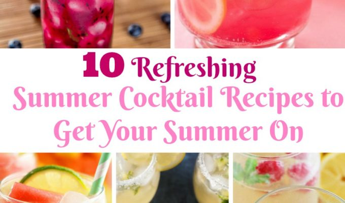 Summer Cocktail Recipes to Get your Summer On